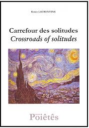 Carrefour des solitudes / Crossroads of solitudes